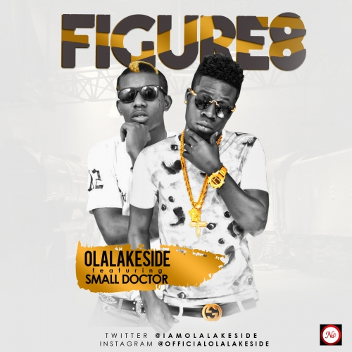 Olalakeside - Figure 8 (feat. Small Doctor)