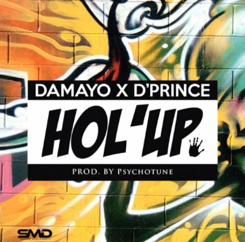 Damayo & D'Prince - Hol'Up