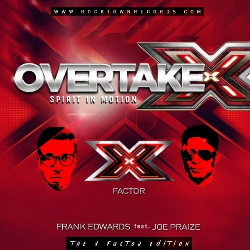 Frank Edwards - Overtake X (ft. Joe Praize)