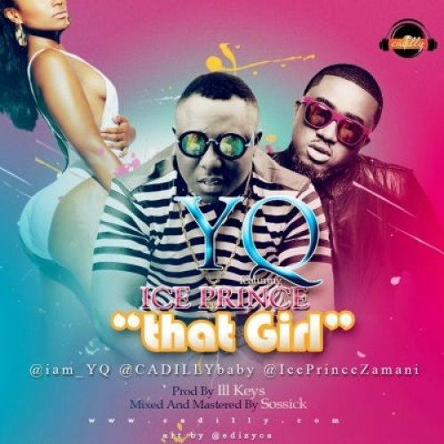 YQ - That Girl (ft. Ice Prince)