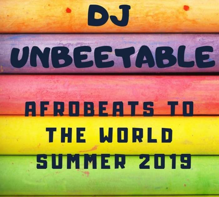 DJ Unbeetable - New Afrobeats To The World MIxtape