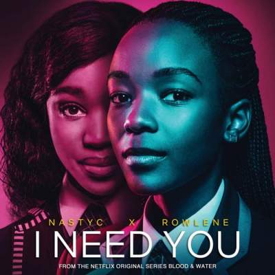 Music: Nasty C & Rowlene - I Need You