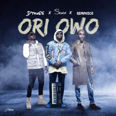 Music: D'Tunes - Ori Owo (feat. Reminisce & Skiibii) [Prod. by S'Bling & D'Tunes]