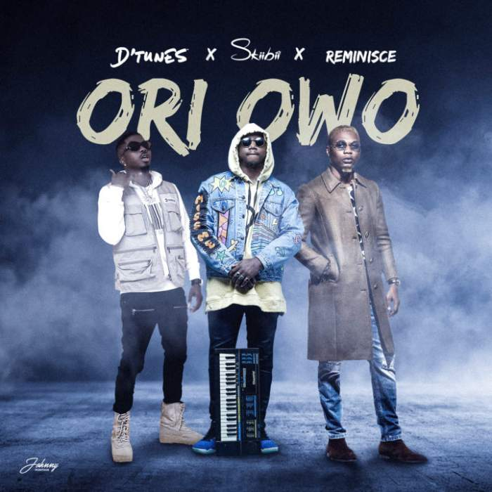 D'Tunes - Ori Owo (feat. Reminisce & Skiibii)