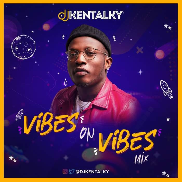 DJ Kentalky - Vibes On Vibes Mix