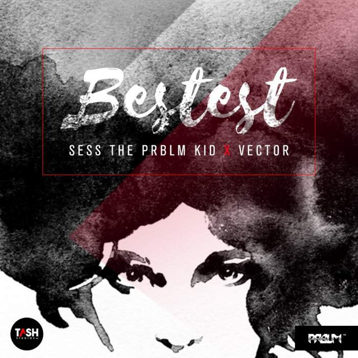 Sess - Bestest (feat. Vector)