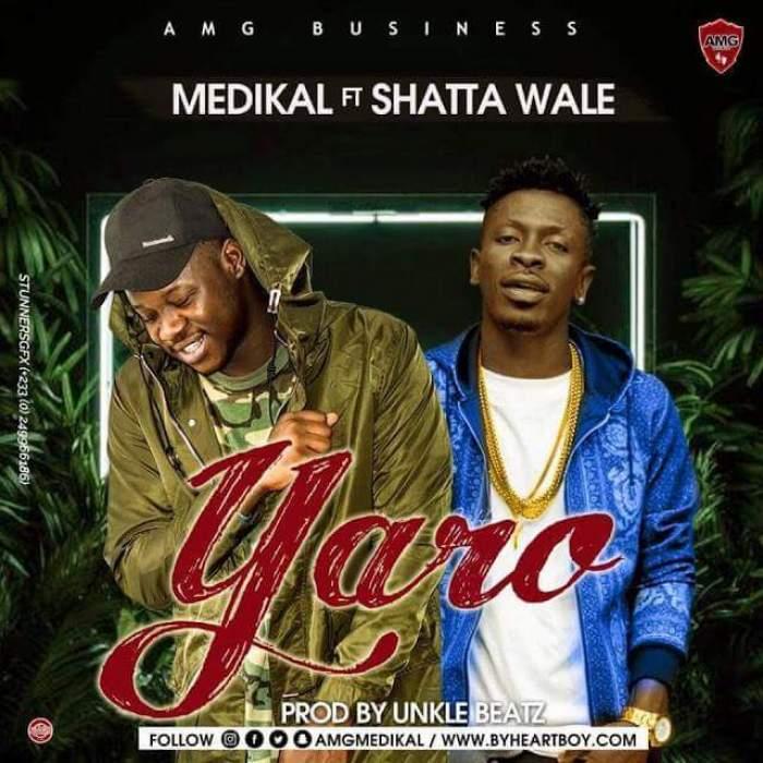 Medikal - Yaro (feat. Shatta Wale)