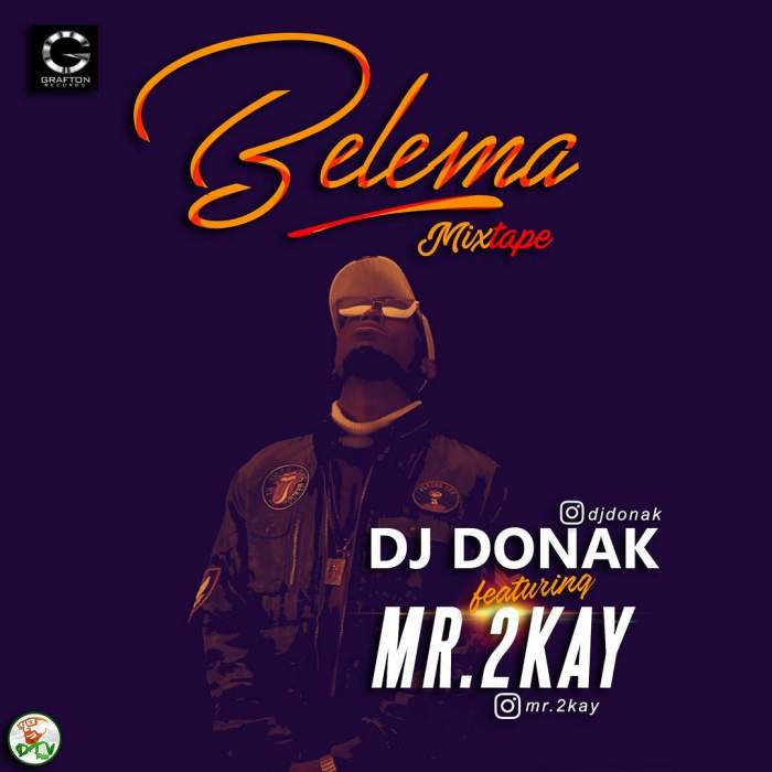 DJ Donak - Belema Mixtape (feat. Mr 2Kay)