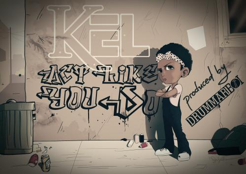 Kel - Act Like You Do
