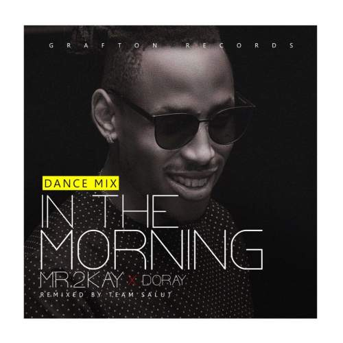 Mr 2Kay - In The Morning (Dance Remix)