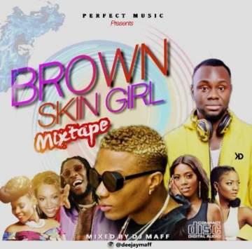 DJ Mix: DJ Maff - Brown Skin Girl Mix