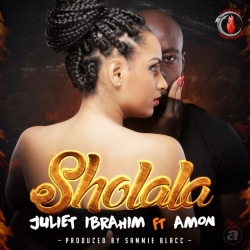 Juliet Ibrahim - Sholala (ft. Amon)
