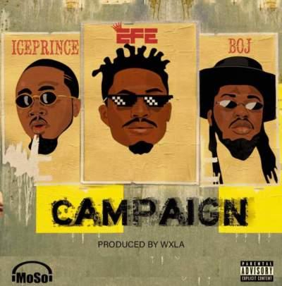 Music: Efe - Campaign (feat. Ice Prince & BOJ)
