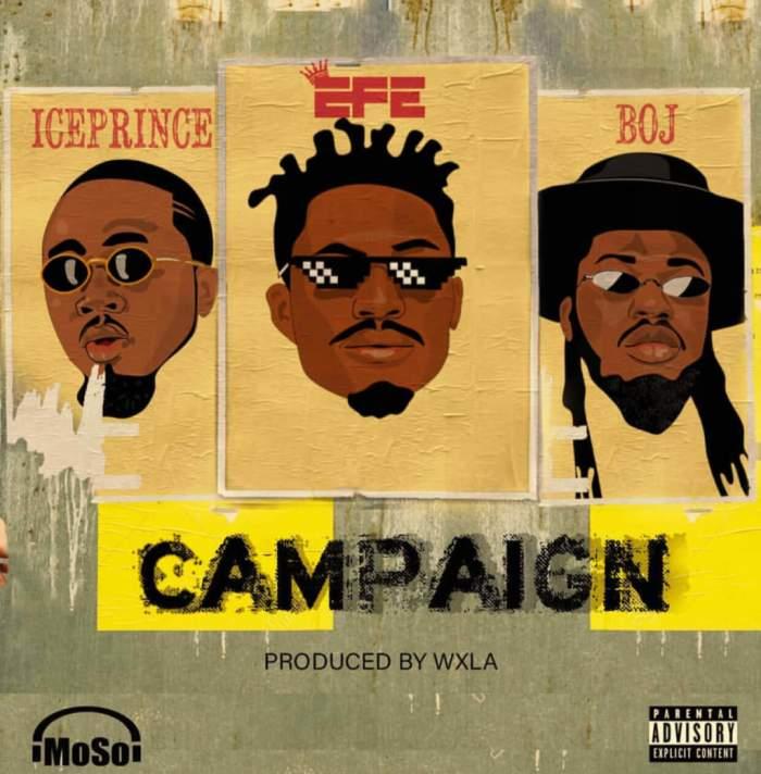 Efe - Campaign (feat. Ice Prince & BOJ)