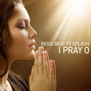 Regiz - I Pray O (feat. Splash)