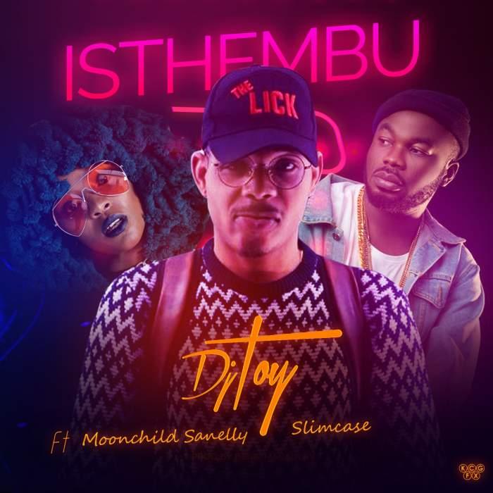 DJ Toy - Isthembu (feat. Moonchild Sanelly & Slimcase)