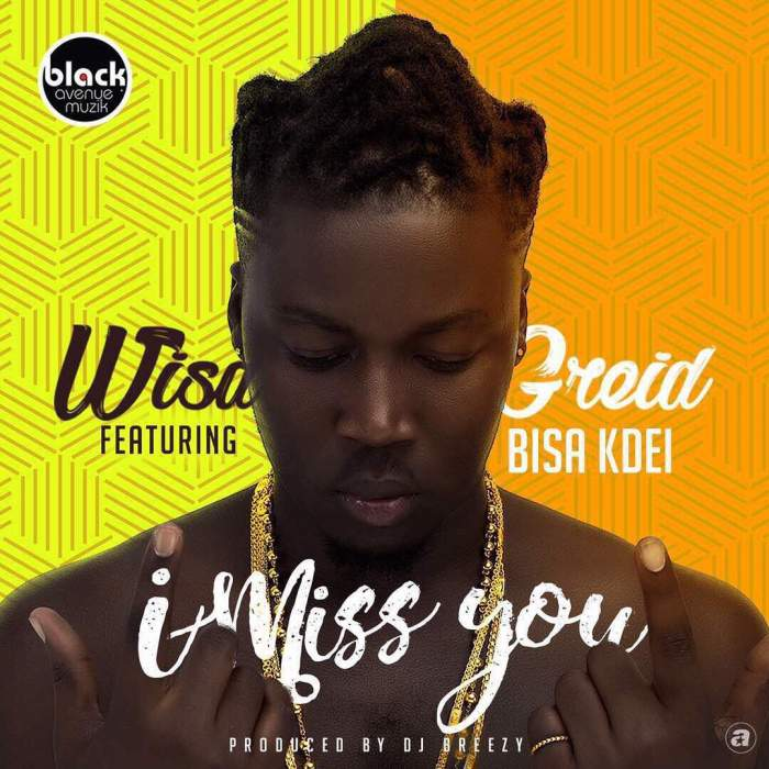 Wisa Greid - I Miss You (feat. Bisa Kdei)