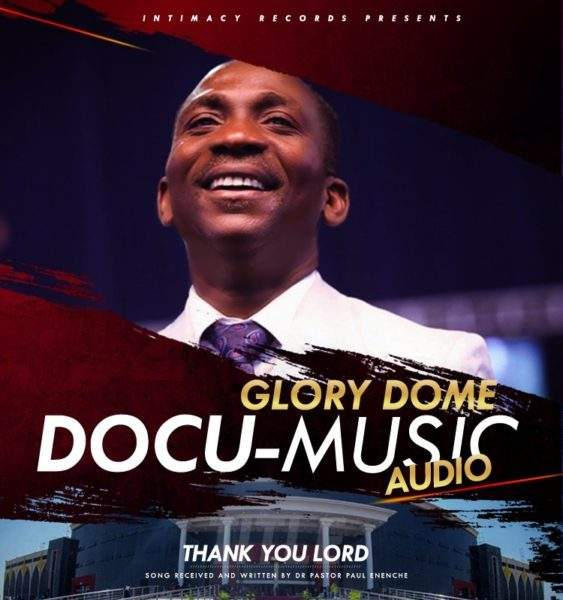 Dr. Pastor Paul Enenche - Thank You Lord