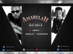 Roberto - Amarulah (ft. Patoranking)