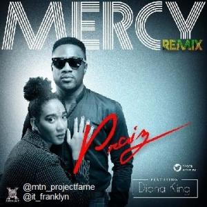 Praiz - Mercy (Remix) (feat. Diana King)