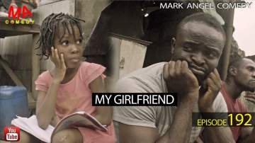 Comedy Skit: Mark Angel Comedy - Episode 192 (My Girlfriend)