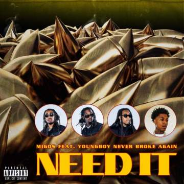 Music: Migos - Need It (feat. YoungBoy Never Broke Again)