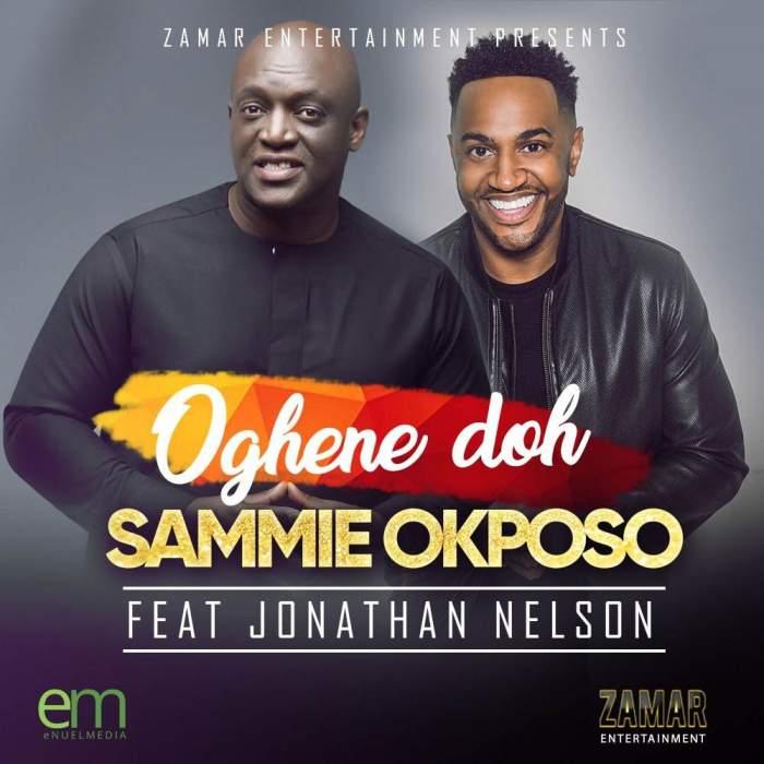 Sammie Okposo - Oghene Doh (feat. Jonathan Nelson)