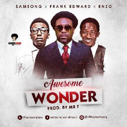 Samsong - Awesome Wonder (ft. Frank Edwards & Enzo)