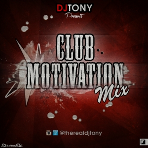 DJ Tony - Club Motivation Mix