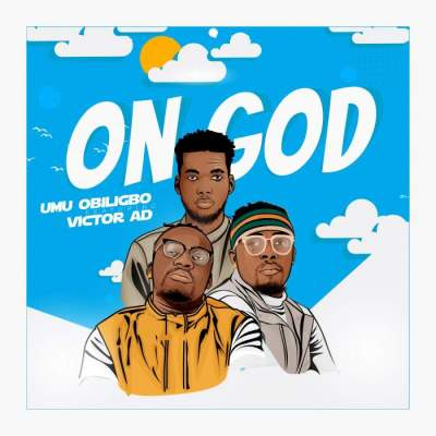 Music: Umu Obiligbo - On God (feat. Victor AD)