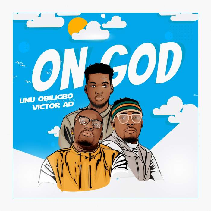 Umu Obiligbo - On God (feat. Victor AD)