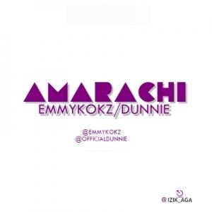 Emmykokz & Dunnie - Amarachi