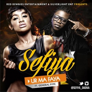 Sefiya - Ur Ma Faya (ft. General Pype)