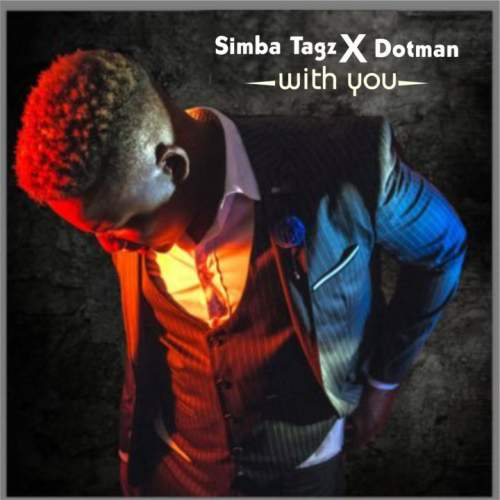 Simba Tagz - With You (feat. Dotman)