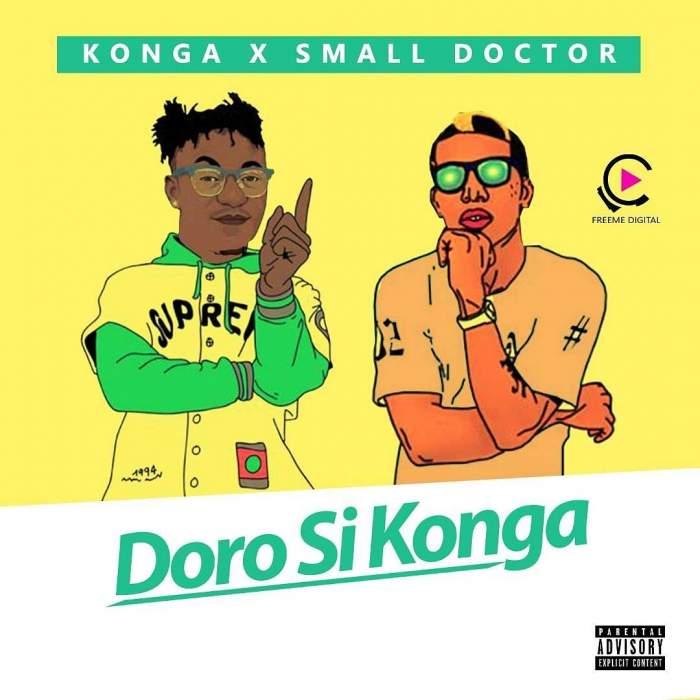 Konga - Doro Si Konga (feat. Small Doctor)