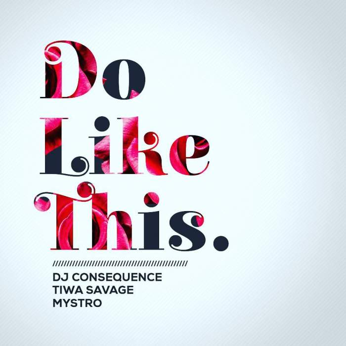 DJ Consequence - Do Like This (feat. Tiwa Savage & Mystro)