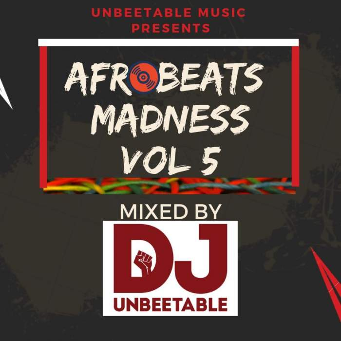 DJ Unbeetable - Afrobeats Madness (Vol. 5)
