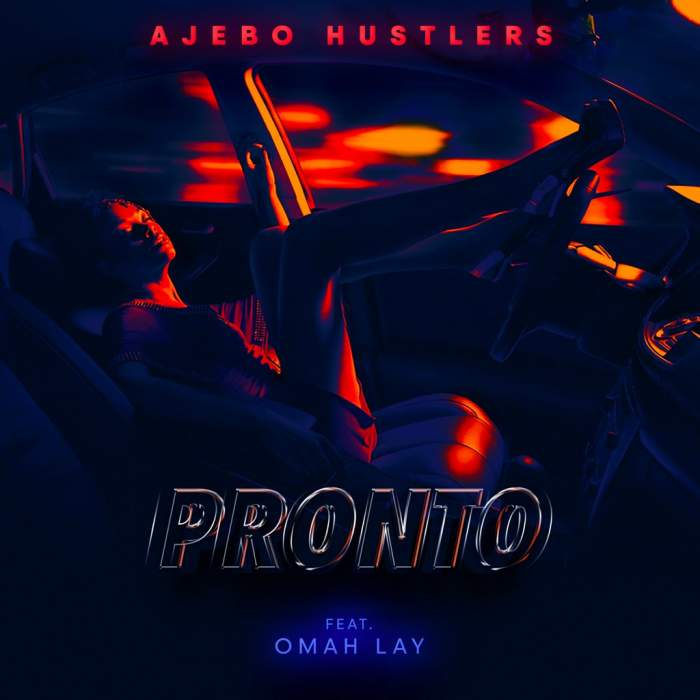 Ajebo Hustlers - Pronto (feat. Omah Lay)