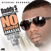 Daddy S - No Contest (Reloaded) (feat. Slow Dog, Z-Beat & Nino)