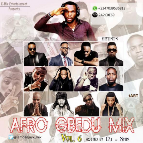 DJ X-Mix - Afro Gbedu Mix (Vol. 6)