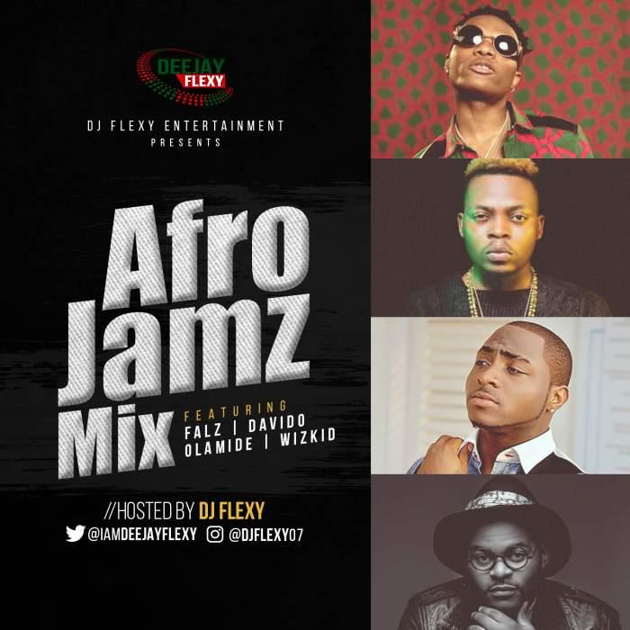 DJ Flexy - Afro Jamz Mix (feat. Falz, Davido, Olamide & Wizkid)