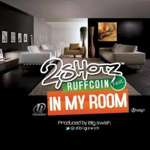 2Shotz - In My Room (feat. Ruffcoin)