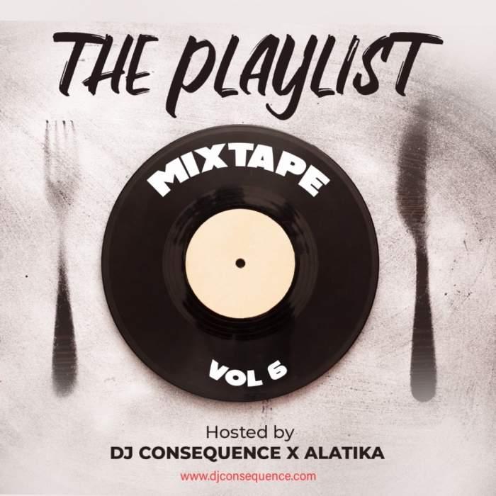 DJ Consequence & Alatika - The Playlist Mixtape (Vol. 6)