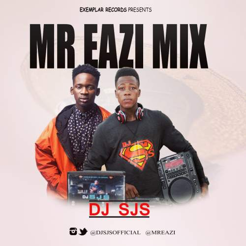 DJ SJS - Mr Eazi Mix (ft. Mr Eazi)