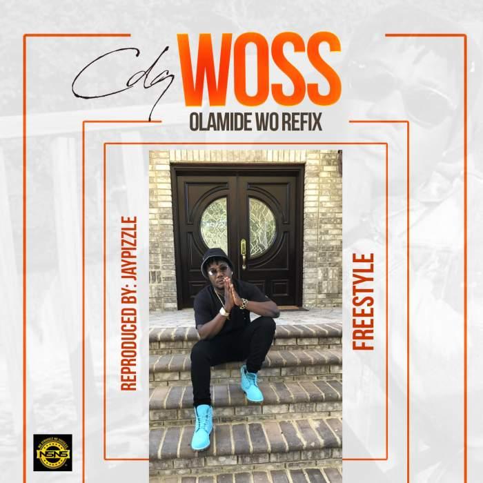 CDQ - Woss (Olamide Wo Refix)