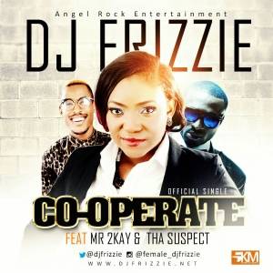 DJ Frizzie - Co-Operate (feat. Mr 2Kay & Tha Suspect)