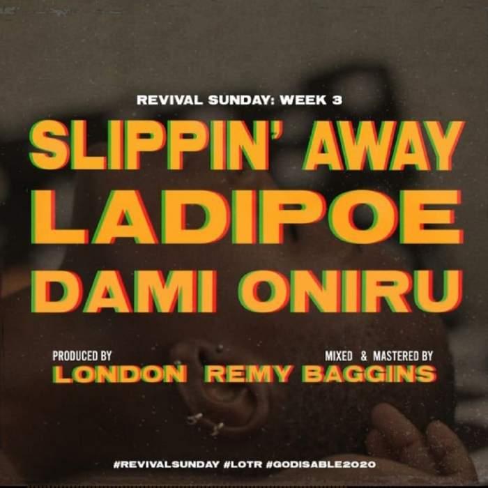 LadiPoe - Slippin' Away (feat. Dami Oniru)