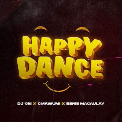 Music: DJ Obi - Happy Dance (feat. Omawumi)