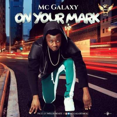 Music: MC Galaxy - On Your Mark [Prod. by WillisBeatz]