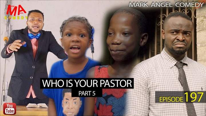 Mark Angel Comedy - Episode 197 (Who is Your Pastor Part 5)